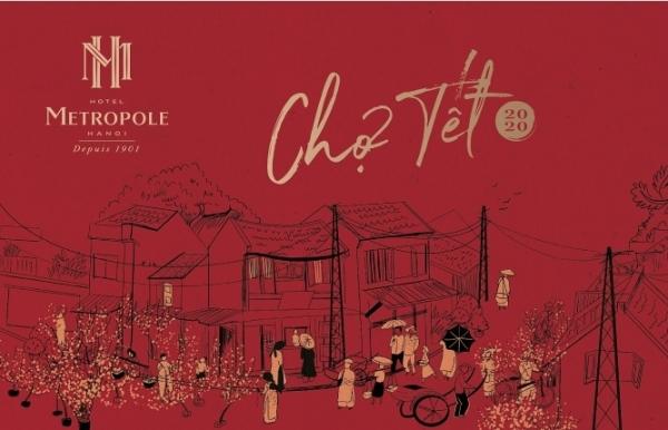 metropole hanoi celebrates tet with old quarter style market and more
