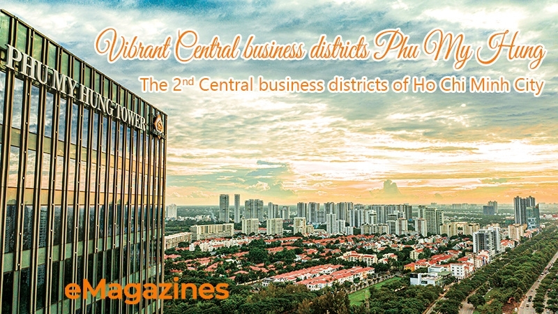 Vibrant Central business districts Phu My Hung – The 2nd Central business districts of Ho Chi Minh City